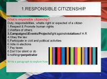 Responsible citizenship-	Evaluating own position when dealing with discrimination and human rights violations, taking into account the Bill of Rights: participation in discussions, projects, campaigns and events which address discrimination and human rights violations. Evaluation regarding outcomes of campaigns and events.