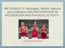 Ideologies, beliefs and worldviews on recreation and physical activity across cultures and genders.